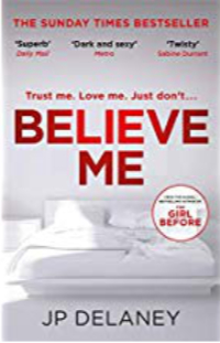 Believe me by J P Delaney
