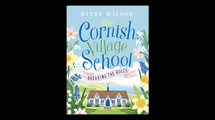 My Review Of The Cornish Village School - Breaking the Rules By Kitty Wilson